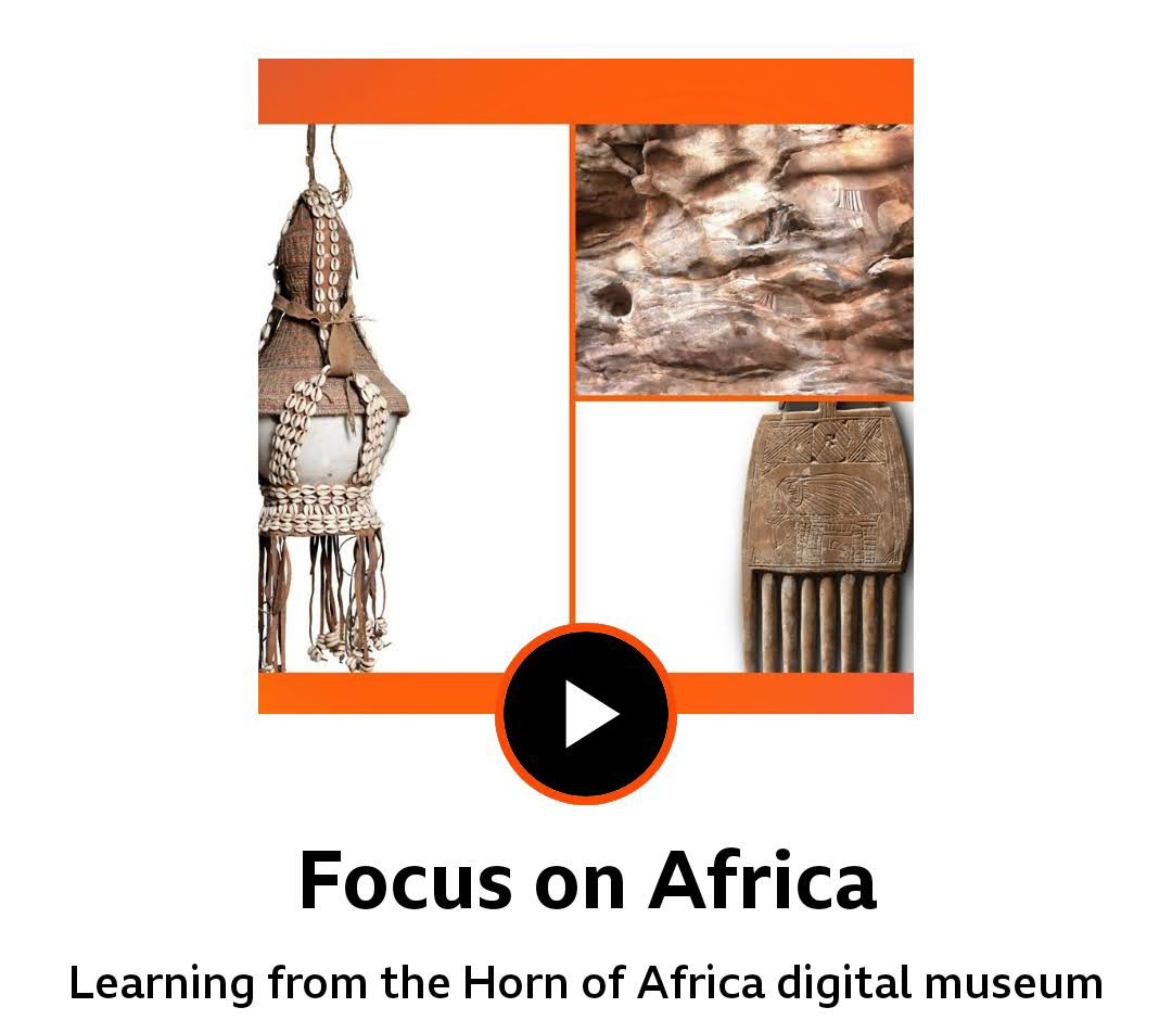 Focus on Africa: Learning from the Horn of Africa Digital Museum